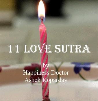 11 Love Sutra in English by Happiness Doctor, Ashok Koparday Ex Teaching Faculty Seth G. S. Medical College & K. E. M. Hospital, University of Mumbai, Maharashtra, India Medical Director Samadhan Health Studio Ghatkopar East, Mumbai, Maharashtra, India