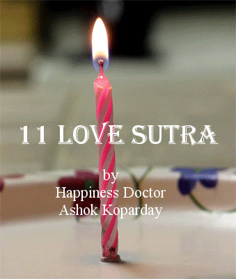 11 Love Sutra in English by Happiness Doctor, Ashok Koparday Ex Teaching Faculty Seth G. S. Medical College & K. E. M. Hospital, University of Mumbai, Maharashtra, India Medical Director Samadhan Health Studio Ghatkopar East, Mumbai, Maharashtra, India