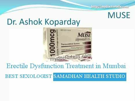 Erectile Dysfunction Treatment in Mumbai Best Sexologist Samadhan Health Studio Center of Excellence slide show ppt Medicated Urethral System for Erection MUSE Alprostadil Prostaglandin E1