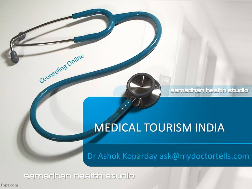 Medical Tourism in India Telemedicine Online Counseling Dr. Ashok Koparday